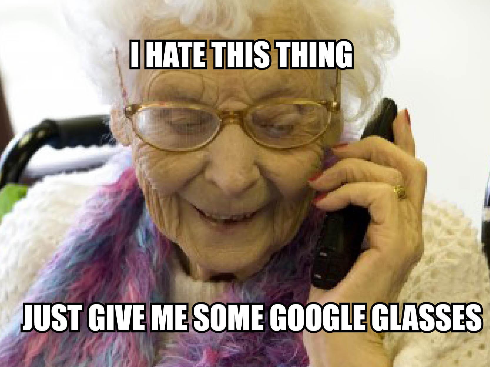 Visual of Grandma Wants Google Glass