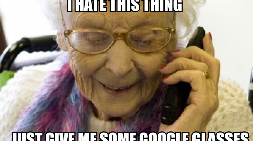 Visual of Grandma Wants Google Glass